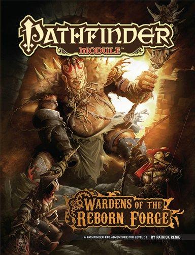 Pathfinder Module: Wardens of the Reborn Forge: Renie, Patrick