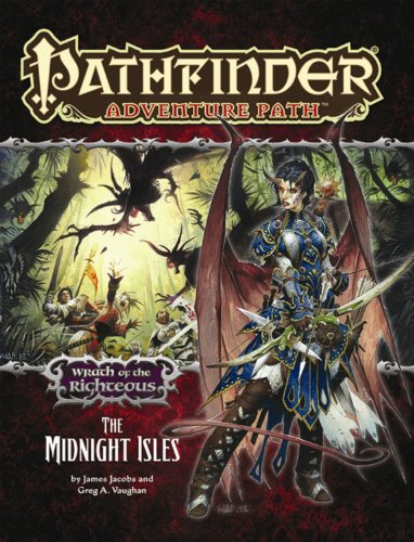 Pathfinder Adventure Path: Wrath of the Righteous Part 4 - The Midnight Isles: Vaughan, Greg A.; ...