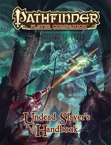 9781601256041: Pathfinder Player Companion: Undead Slayer's Handbook