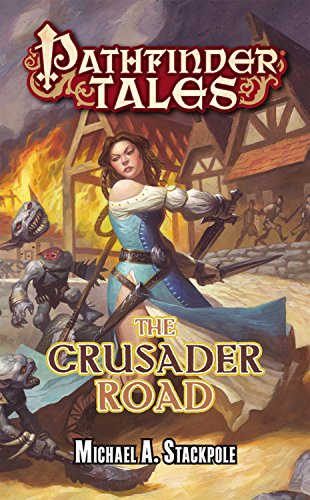 Pathfinder Tales: The Crusader Road: Stackpole, Michael A.