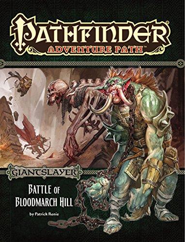 Pathfinder Adventure Path: Giantslayer Part 1 - Battle of Bloodmarch Hill: Renie, Patrick