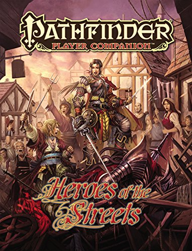 Pathfinder Player Companion: Heroes of the Streets: Paizo Staff