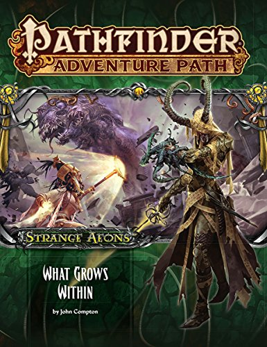 9781601259134: Pathfinder Adventure Path: Strange Aeons Part 5 of 6: What Grows Within
