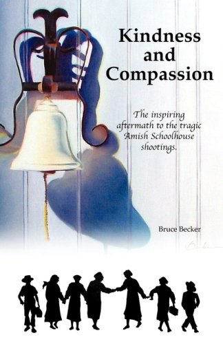 Kindness and Compassion: The Inspiring Aftermath to: Becker, Bruce