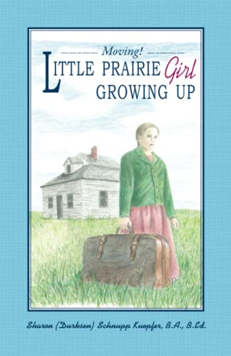 9781601264015: Little Prairie Girl Growing Up: Moving!