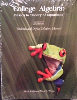 9781601264336: College Algebra: Basics to Theory of Equations