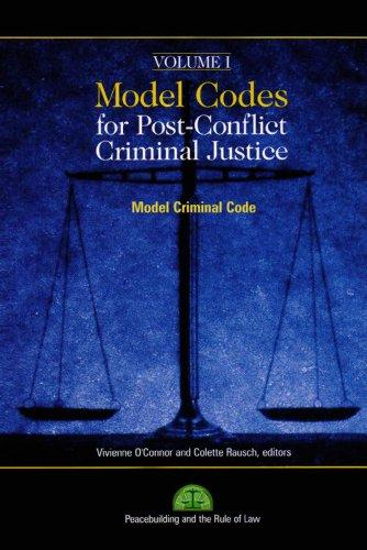 9781601270122: Model Codes for Post-Conflict Criminal Justice: Modern Criminal Code