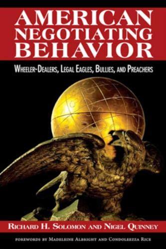American Negotiating Behavior: Wheeler-Dealers, Legal Eagles, Bullies, and Preachers (...