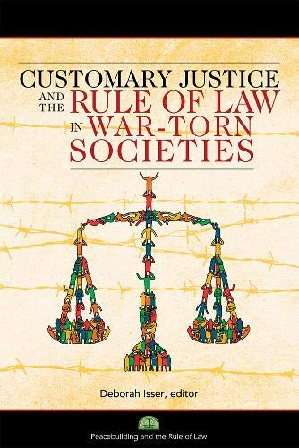 9781601270665: CUSTOMARY JUSTICE AND THE RULE OF LAW IN WAR-TORN SOCIETIES