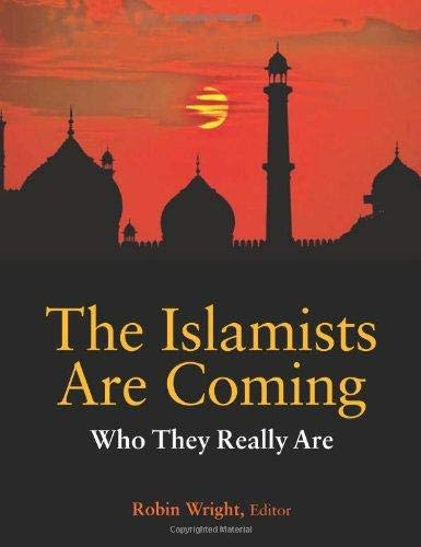 9781601271341: The Islamists are Coming: Who They Really Are