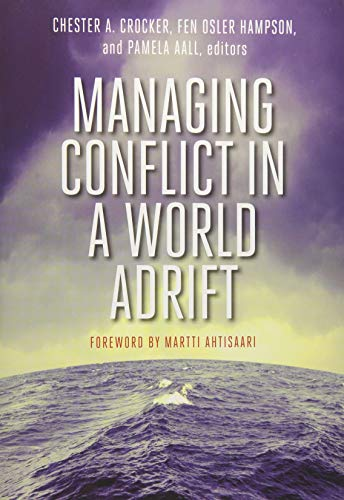Managing Conflict in World Adrift (Paperback): Pamela Aall Editors