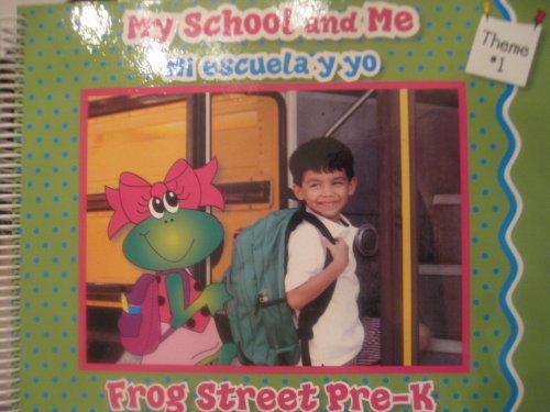 9781601281739: My School and Me Mi Escuela Y Yo (Frog Street Pre-K, Theme 1)