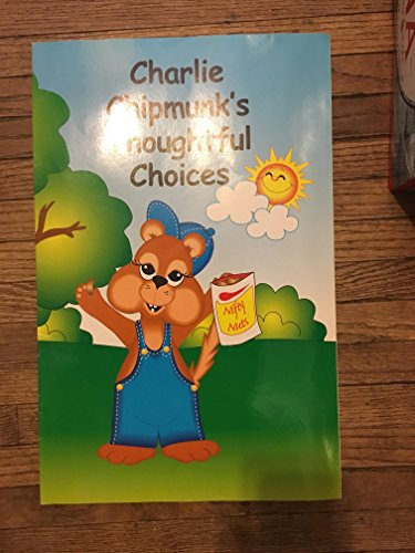 9781601282378: Charlie Chipmunk's Thoughtful Choices