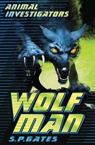 9781601303080: Wolf Man - Animal Investigators