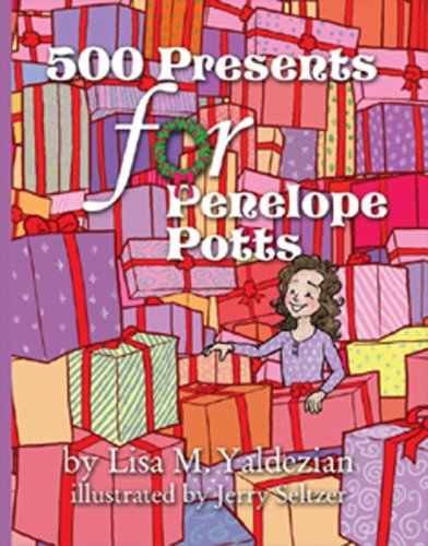 500 Presents for Penelope Potts: Lisa M. Yaldezian