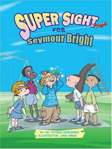 9781601310170: Super Sight for Seymour Bright