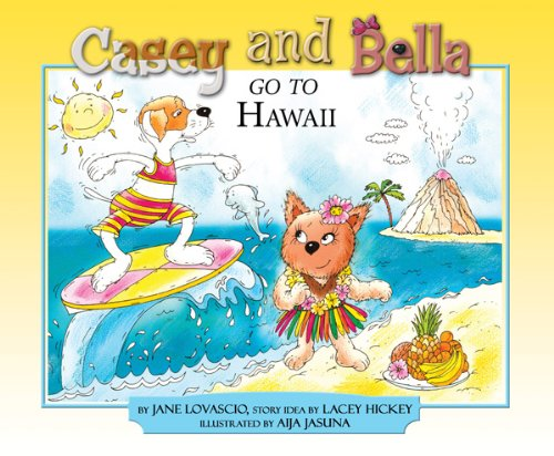9781601310774: Casey and Bella Go to Hawaii