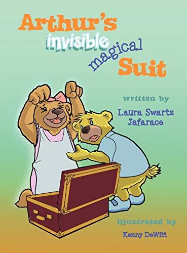 Arthurs Invisible Magical Suit: Laura Swartz Jafarace