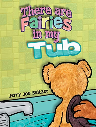There Are Fairies in My Tub: Jerry Joe Seltzer