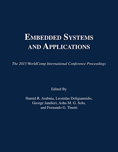 9781601324207: Embedded Systems and Applications (The 2015 WorldComp International Conference Proceedings)