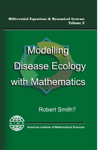 Modelling Disease Ecology with Mathematics (Differential Equations: Robert Smith?