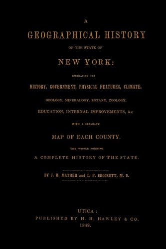 A Geographical History of the State of: J. H. Mather,