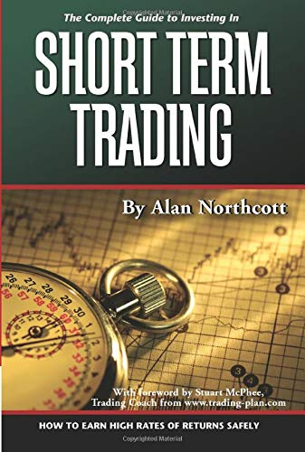 9781601380029: The Complete Guide to Investing In Short Term Trading: How to Earn High Rates of Returns Safely