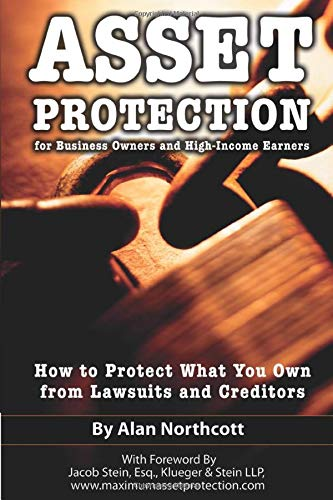 9781601380050: Asset Protection for Business Owners and High-Income Earners: How to Protect What You Own from Lawsuits and Creditors