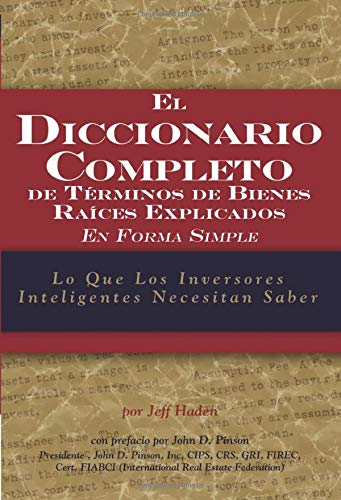 9781601380333: The Complete Dictionary of Real Estate Terms Explained Simply: What Smart Investors Need to Know (SPANISH) (Spanish Edition)