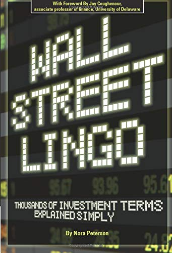 9781601380388: Wall Street Lingo: Thousands of Investment Terms Explained Simply