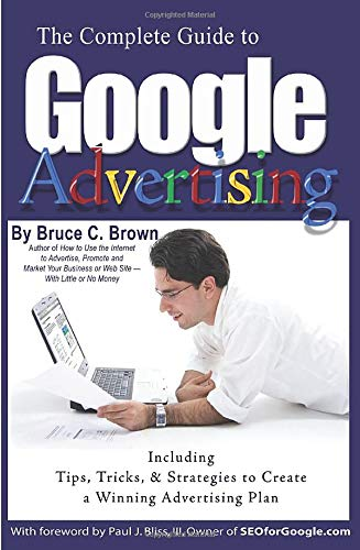 9781601380456: The Complete Guide to Google Advertising - Including Tips, Tricks, and Strategies to Create a Winning Advertising Plan