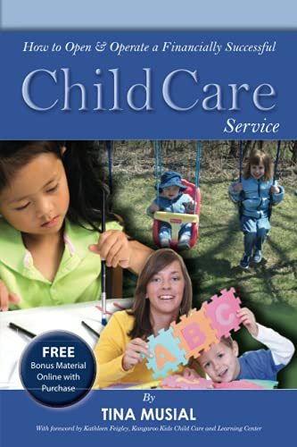 How to Open and Operate a Financially Successful Child Care Service: Musial, Tina