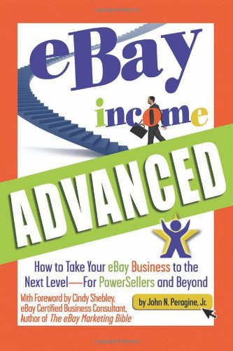 9781601381231: Ebay Income Advanced: How to Take Your Ebay Business to the Next Level - For Powersellers and Beyond