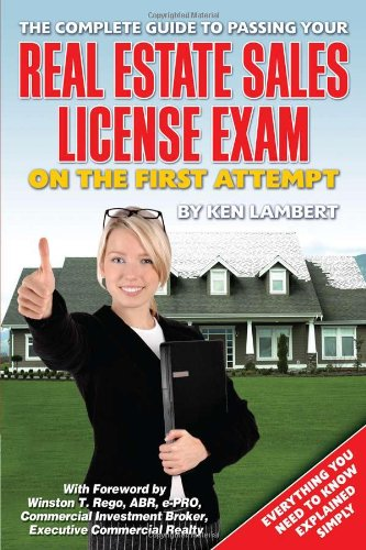 9781601381293: The Complete Guide to Passing Your Real Estate Sales License Exam On the First Attempt