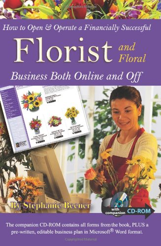 9781601381408: How to Open & Operate a Financially Successful Florist and Floral Business Both Online and Off: With Companion CD - ROM
