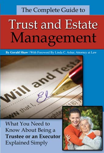 9781601382016: The Complete Guide to Trust and Estate Management: What You Need to Know About Being a Trustee or an Executor Explained Simply