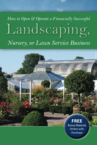 9781601382283: How to Open and Operate a Financially Successful Landscaping, Nursery or Lawn Service Business