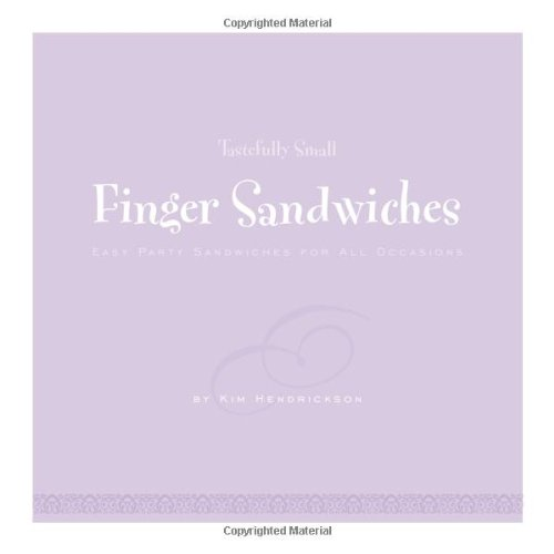 9781601382665: Tastefully Small Finger Sandwiches: Easy Party Sandwiches for All Occasions
