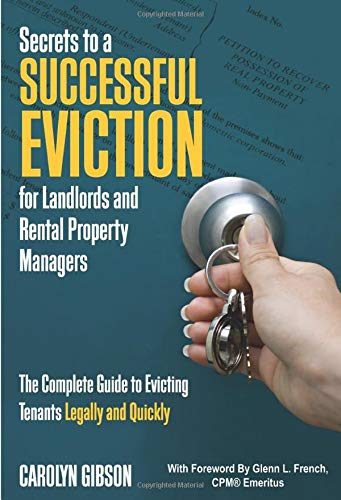 9781601382726: Secrets to a Successful Eviction for Landlords and Rental Property Managers: The Complete Guide to Evicting Tenants Legally and Quickly