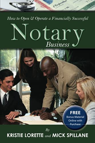 How to Open & Operate a Financially Successful Notary Business: Lorette, Kristie