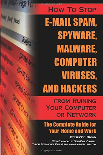 How to Stop E-Mail Spam, Spyware, Malware,: Bruce C Brown