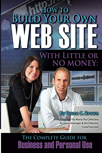 9781601383044: How to Build Your Own Web Site With Little or No Money: The Complete Guide for Business and Personal Use (How to Open and Operate a Financially Successful...)