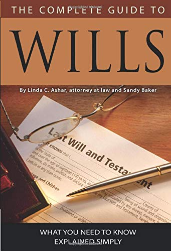9781601383129: The Complete Guide to Wills: What You Need to Know Explained Simply