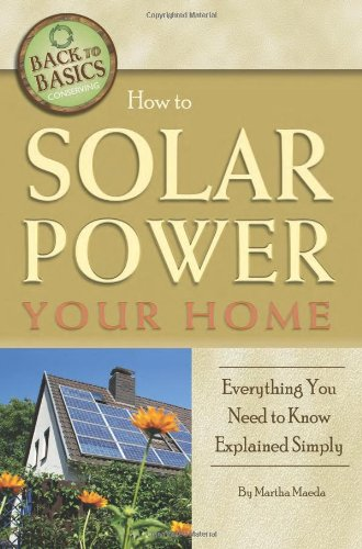 How to Solar Power Your Home: Everything: Maeda, Martha