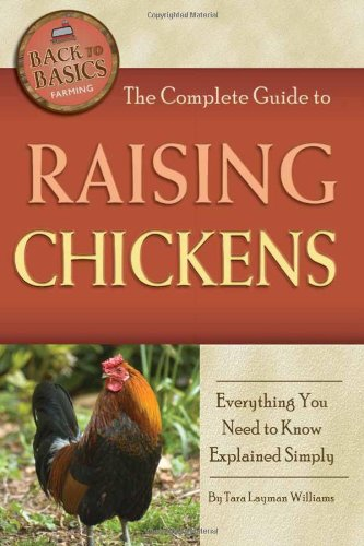 9781601383747: The Complete Guide to Raising Chickens: Everything You Need to Know Explained Simply (Back-To-Basics)