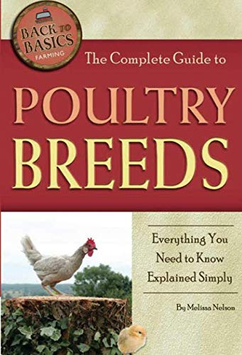 9781601383778: The Complete Guide to Poultry Breeds: Everything You Need to Know Explained Simply (Back to Basics Farming)