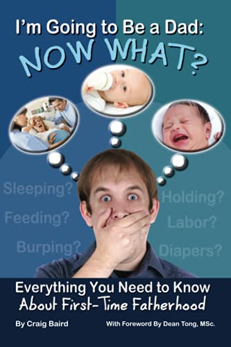 9781601383952: I'm Going to Be a Dad: Now What?: Everything You Need to Know about First-Time Fatherhood