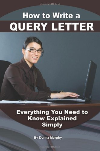 9781601384058: How to Write a Query Letter: Everything You Need to Know Explained Simply (Back-To-Basics)
