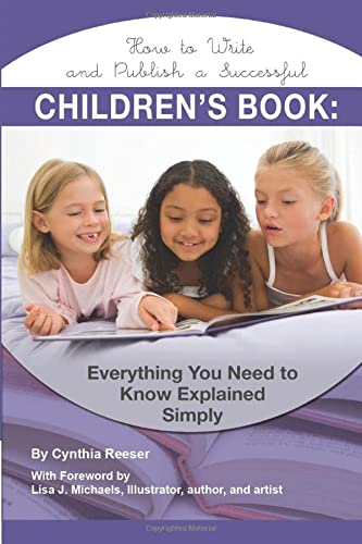 How to Write and Publish a Successful Children's Book: Everything You Need to Know Explained ...