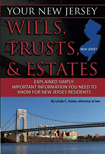 9781601384201: Your New Jersey Wills, Trusts, & Estates Explained Simply: Important Information You Need to Know for New Jersey Residents (Back-To-Basics)